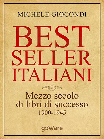 Il saggio di Michele Giocondi sui bestseller italiani pubblicato da goWare nel 2013.