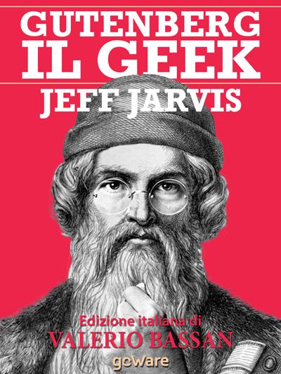 Jeff Jarvis, direttore new media program alla New York University, in un ebook tradotto anche in italiano ha messo in evidenza la modernità della visione di Gutenberg definendolo il primo imprenditore