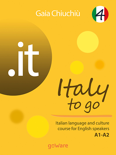 English In Italian: Italy To Go 4. Italian Language And Culture Course