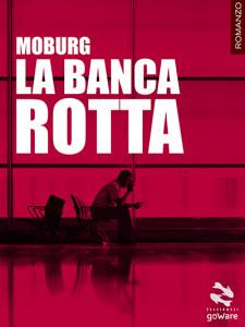 La banca rotta di Moburg