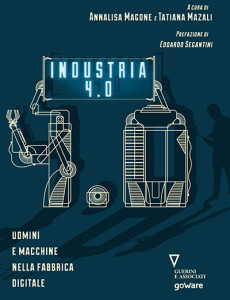 Industria 4.0. Uomini e macchine nella fabbrica digitale a cura di Annalisa Magone e Tatiana Mazali
