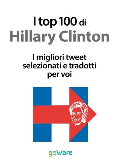 Libro gemello a quello di Trump sono i 100 più popolari tweet di Hillary Clinton.