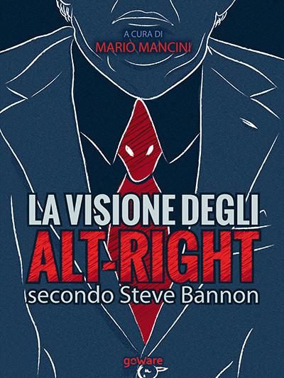 Questo libro in italiano presenta uno scritto di Bannon in cui vengono presentati e discussi i punti di forza della visione degli alt-right