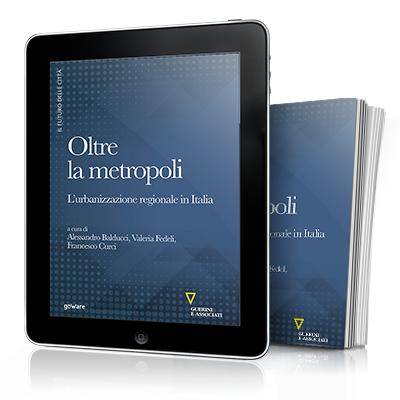 Oltre la metropoli l 39 urbanizzazione regionale in italia for Metropoli in italia