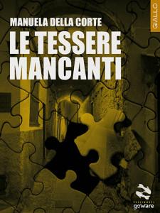 Le tessere mancanti di Manuela Della Corte