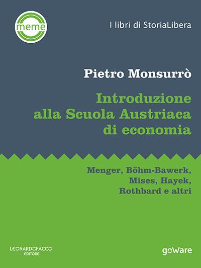 Introduzione alla scuola austriaca di economia di Pietro Monsurrò
