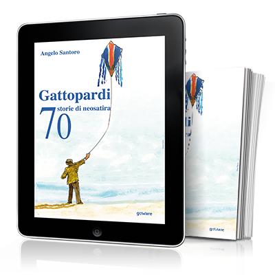 Copertina libro e ebook Gattopardi. 70 storie di neosatira di Angelo Santoro